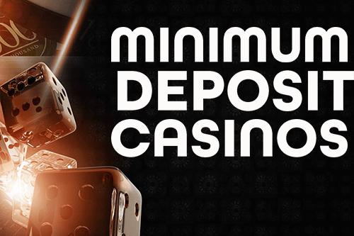 What are Minimum Deposit Casinos?